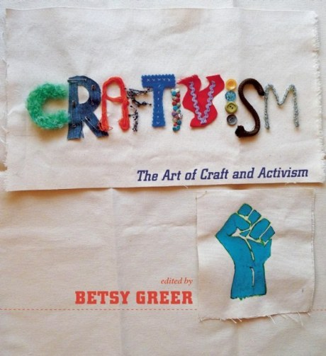 Craftivism book by Betsy Greer